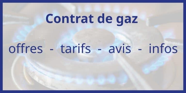 contrat gaz naturel offres cout avis infos